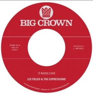 Lee Fields & The Expressions - It Rains Love B/W Will I Get Off Ea in the group VINYL / RNB, Disco & Soul at Bengans Skivbutik AB (3496566)