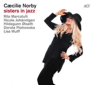 Caecilie Norby - Sisters In Jazz in the group CD / CD Jazz at Bengans Skivbutik AB (3496593)