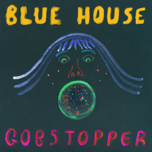 Blue House - Gobstopper in the group VINYL / Dans/Techno at Bengans Skivbutik AB (3511904)