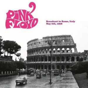 Pink Floyd - Broadcast In Rome 1968 in the group Campaigns / Weekly Releases /  / POP /  ROCK at Bengans Skivbutik AB (3513323)