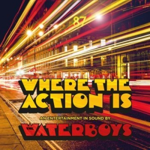 Waterboys The - Where The Action Is in the group Campaigns / Best Albums 2019 / Årsbästa 2019 Uncut at Bengans Skivbutik AB (3532727)