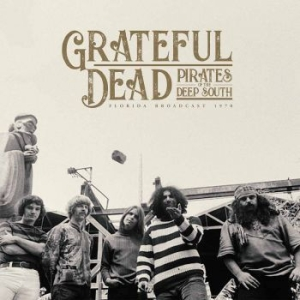 Grateful Dead - Pirates Of The Deep South in the group VINYL / New releases / Rock at Bengans Skivbutik AB (3542049)