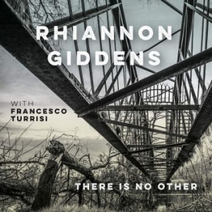 Giddens Rhiannon - There Is No Other (With France in the group CD / Worldmusic/ Folkmusik at Bengans Skivbutik AB (3553033)