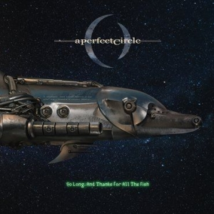A Perfect Circle - So Long, And Thanks For All The Fish (Black Friday Exclusive) in the group VINYL / Rock at Bengans Skivbutik AB (3572003)