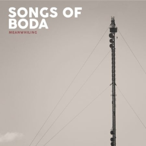 Songs Of Boda - Meanwhiling (Transparent Röd) in the group VINYL / Upcoming releases / Rock at Bengans Skivbutik AB (3597827)