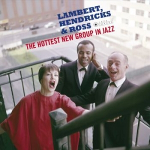 Lambert, Hendricks & Ross - The Hottest New Group In Jazz in the group Campaigns / Weekly Releases / Week 11 / VINYL W.11 / JAZZ / BLUES at Bengans Skivbutik AB (3628153)