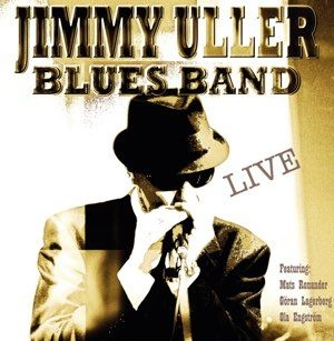 Jimmy Uller Blues Band - Live in the group Campaigns / Weekly Releases / Week 12 / VINYL W.12 / JAZZ / BLUES at Bengans Skivbutik AB (3628202)