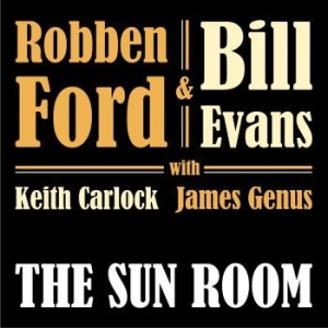 Robben Ford & Bill Evans - The Sun Room in the group CD / CD Popular at Bengans Skivbutik AB (3629276)