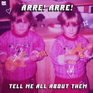 Arre! Arre! - Tell Me All About Them in the group Campaigns / Weekly Releases / Week 11 / VINYL W.11 / POP /  ROCK at Bengans Skivbutik AB (3631410)