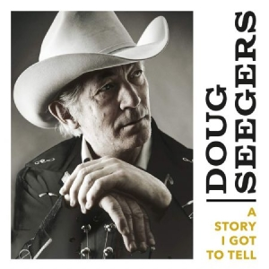 Doug Seegers - A Story I Got To Tell (Vinyl) in the group Minishops / Doug Seegers at Bengans Skivbutik AB (3631656)