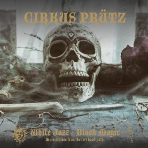 Cirkus Prütz - White Jazz - Black Magic in the group VINYL / Hårdrock/ Heavy metal at Bengans Skivbutik AB (3642053)