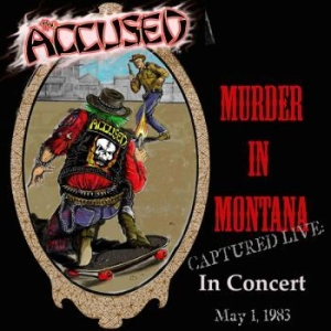 Accused The - Murder In Montana in the group CD / New releases / Rock at Bengans Skivbutik AB (3643012)