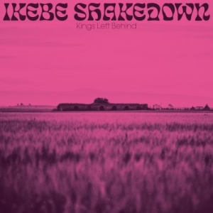 Ikebe Shakedown - Kings Left Behind in the group VINYL / Upcoming releases / RNB, Disco & Soul at Bengans Skivbutik AB (3655046)