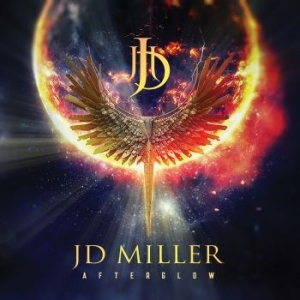 Jd Miller - Afterglow in the group CD / Upcoming releases / Hardrock/ Heavy metal at Bengans Skivbutik AB (3656203)