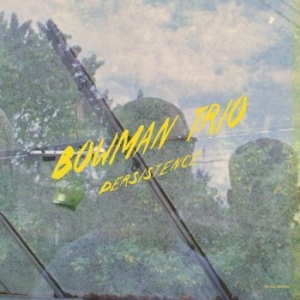 Bowman Trio - Persistence in the group CD / New releases / Jazz/Blues at Bengans Skivbutik AB (3661469)