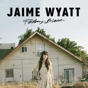 Jamie Wyatt - Felony Blues in the group VINYL / Upcoming releases / Country at Bengans Skivbutik AB (3737771)