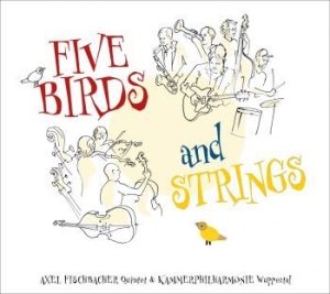 Fischbacher Axel (Quintet) - Five Birds And Strings in the group VINYL / Upcoming releases / Jazz/Blues at Bengans Skivbutik AB (3746484)