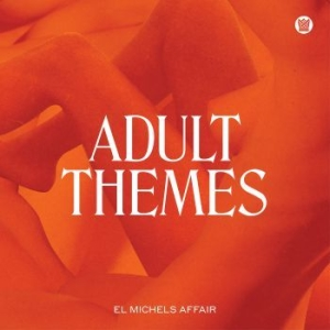 El Michels Affair - Adult Themes in the group VINYL / Upcoming releases / RNB, Disco & Soul at Bengans Skivbutik AB (3805544)