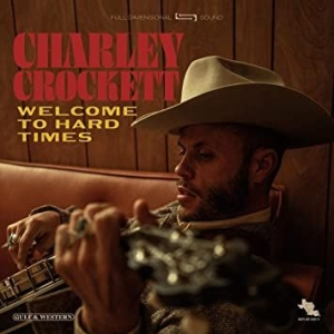 Crockett Charley - Welcome To Hard Times in the group Campaigns / BlackFriday2020 at Bengans Skivbutik AB (3822579)