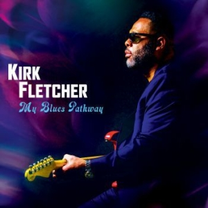 Fletcher Kirk - My Blues Pathway in the group CD / New releases / Jazz/Blues at Bengans Skivbutik AB (3904197)