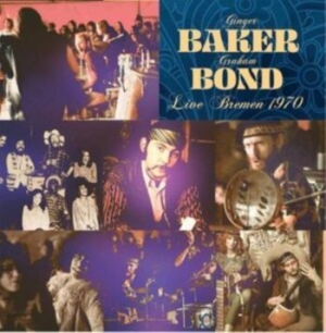 Baker Ginger And Graham Bond - Live Bremen 1970 in the group CD / Rock at Bengans Skivbutik AB (3971287)