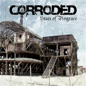 Corroded - State Of Disgrace in the group CD / Hårdrock/ Heavy metal at Bengans Skivbutik AB (531143)