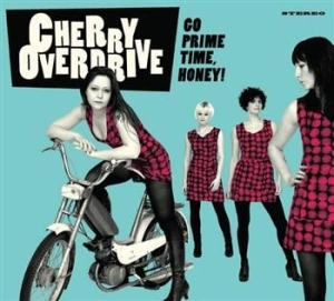 Cherry Overdrive - Go Prime Time, Honey! in the group CD / CD Punk at Bengans Skivbutik AB (622833)