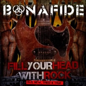 Bonafide - Fill Your Head With Rock - Old New in the group CD / Hårdrock/ Heavy metal at Bengans Skivbutik AB (623576)