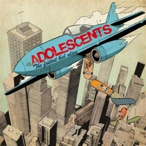 Adolescents - The Fastest Kid Alive in the group CD / Rock at Bengans Skivbutik AB (664603)