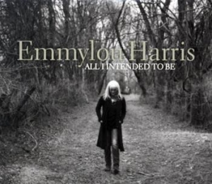 Emmylou Harris - All I Intended To Be in the group CD / Pop at Bengans Skivbutik AB (675031)
