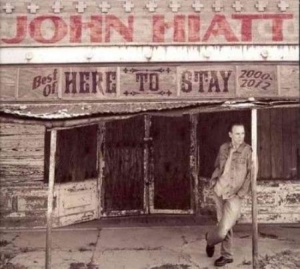 Hiatt John - Here To Stay - Best Of 2000-2012 in the group Julspecial19 at Bengans Skivbutik AB (920260)
