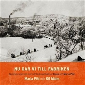 Maria Pihl Och Kg Malm - Nu Går Vi Till Fabriken in the group Labels / Kakafon at Bengans Skivbutik AB (922442)
