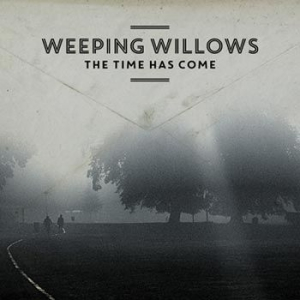 Weeping Willows - The Time Has Come in the group Campaigns / Vinyl Campaigns / Vinyl Sale news at Bengans Skivbutik AB (933416)
