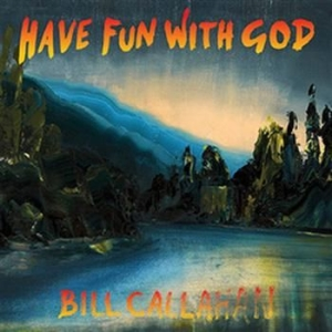 Callahan Bill - Have Fun With God in the group Julspecial19 at Bengans Skivbutik AB (946611)