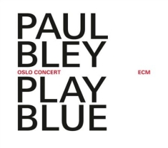 Bley Paul - Play Blue - Live In Oslo