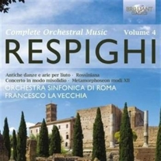 Respighi - Complete Orchestral Music Vol 4