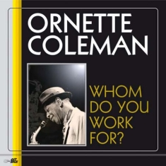 Ornette Coleman - Whom Do You Work For?