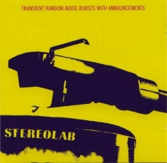 Stereolab - Transient Random-Noise Bursts With