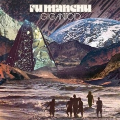 Fu Manchu - Gigantoid (Colored Vinyl)