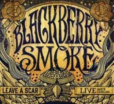 Blackberry Smoke - Leave A Scar Live In North Carolina