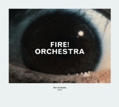 Fire! Orchestra - Enter
