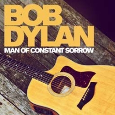 Bob Dylan - Man Of Constant Sorrow:Greatest Hit