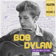 Bob Dylan - I Was Young When I Left Home