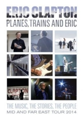 Eric Clapton - Planes  Trains And Eric
