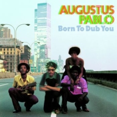 Pablo Augustus - Born To Dub You