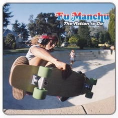 Fu Manchu - Action Is Go The (2 Lp)