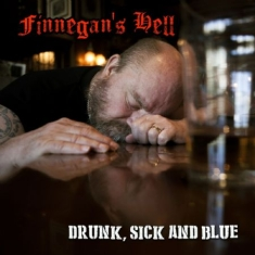Finnegans Hell - Drunk Sick And Blue