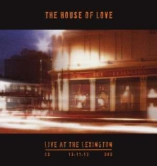 House Of Love - Live At The Lexington 13.11.13 (Cd+