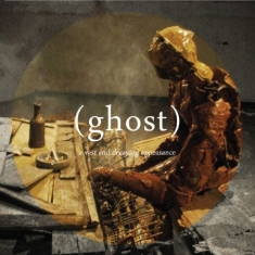 Ghost - A Vast And Decaying Appearance