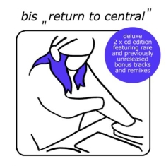 Bis - Return To Central (Deluxe)